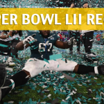 Super Bowl LII Recap and Review 2018