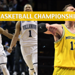 Michigan Wolverines vs. Villanova Wildcats Predictions, Picks, Odds, and NCAA Basketball Championship Betting Preview – April 2, 2018