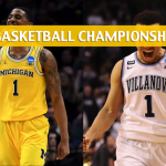 NCAA Basketball Championship Predictions, Picks, Odds, Betting Preview 2018 – Michigan Wolverines vs. Villanova Wildcats