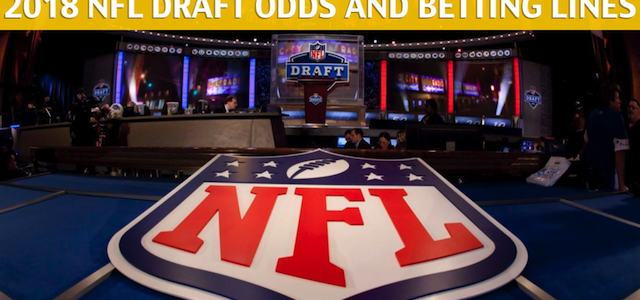 NFL Draft Odds 2018 – Latest Betting Lines for the NFL Draft Released