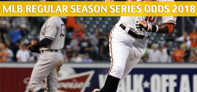 New York Yankees vs Baltimore Orioles Predictions, Picks, Odds, and Betting Preview – Season Series May 31 to June 3, 2018