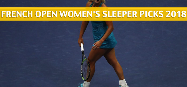 2018 French Open Women's Singles Sleepers and Sleeper Picks and Predictions