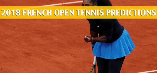 Karolina Pliskova vs Serena Williams Predictions, Pick, Odds, and Tennis Betting Preview – 2018 French Open Round of 128 – May 28, 2018