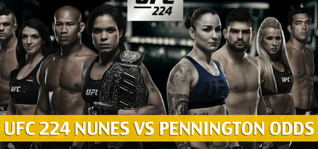 UFC 224 Predictions, Odds, and Betting Preview – Nunes vs Pennington