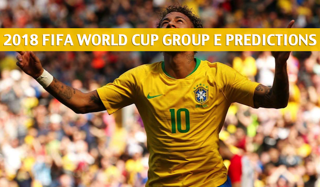 2018 FIFA World Cup Group E Predictions / Picks / Odds / Preview
