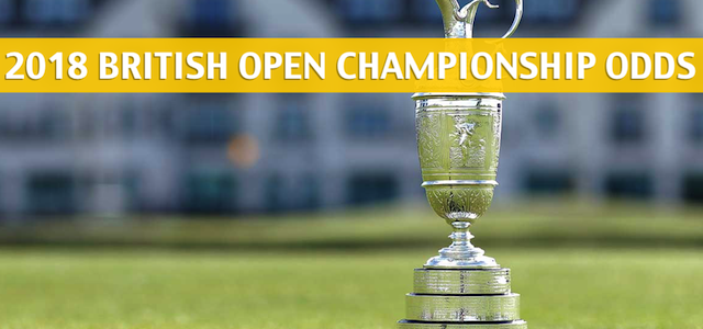 2018 British Open Championship Predictions, Picks, Odds and PGA Betting Preview
