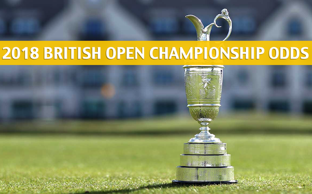2018 British Open Championship Predictions / Picks / Odds / Preview