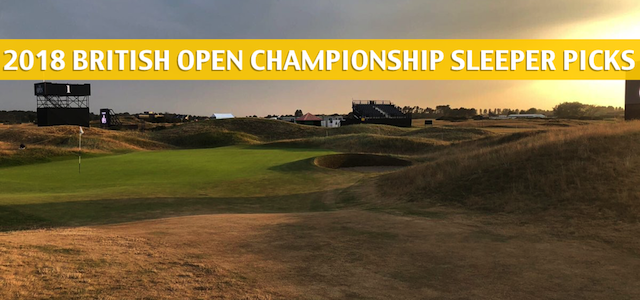 2018 British Open Championship Sleepers and Sleeper Picks and Predictions