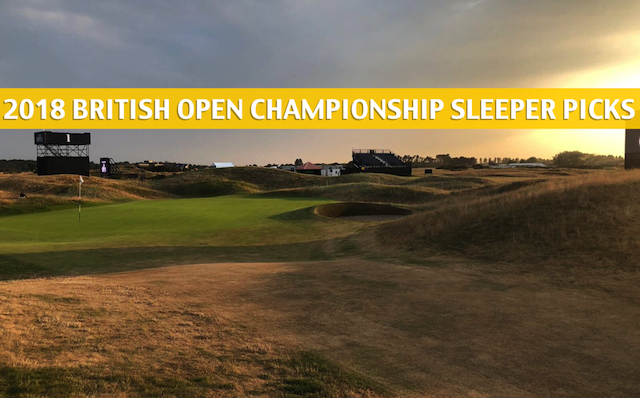 2018 british open championship sleepers    sleeper picks