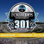 2018 Foxwoods / New Hampshire 301 Sleepers and Sleeper Picks and Predictions