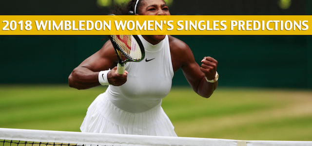 2018 Wimbledon Women's Singles Predictions, Picks, Odds and Tennis Betting Preview