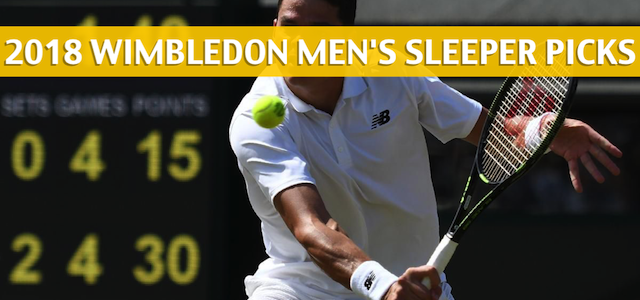 2018 Wimbledon Men's Singles Sleeper Picks and Predictions