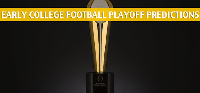 Early 2019 College Football Playoff Predictions – Top 5 Picks