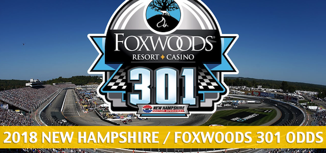 2018 Foxwoods / New Hampshire 301 Predictions, Picks, Odds and Betting Preview