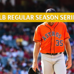 Texas Rangers vs Houston Astros Predictions, Picks, Odds, and Betting Preview - Season Series July 27-29 2018