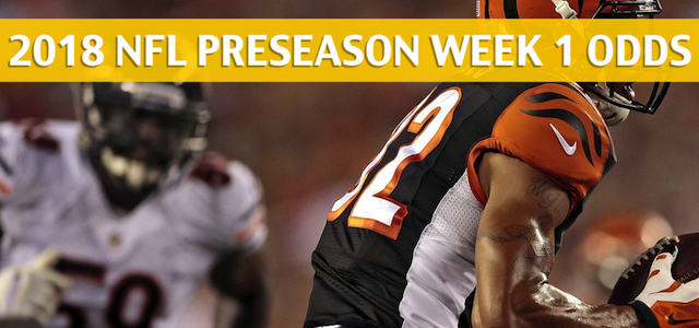 Chicago Bears vs Cincinnati Bengals Predictions, Picks, Odds and Betting Preview – NFL Preseason Week 2 – August 9, 2018