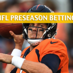 Denver Broncos vs Washington Redskins Predictions, Picks, Odds and Betting Preview – NFL Preseason – August 24, 2018