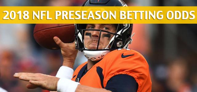 e6003d84 Broncos vs Redskins Predictions / Picks / Preview - NFL Preseason 2018