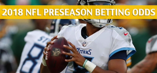 Tampa Bay Buccaneers vs Tennessee Titans Predictions, Picks, Odds and Betting Preview – NFL Preseason – August 18, 2018