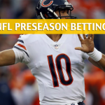 Kansas City Chiefs vs Chicago Bears Predictions, Picks, Odds, and Betting Preview - NFL Preseason - August 25, 2018