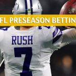 Dallas Cowboys vs Houston Texans Predictions, Picks, Odds, and Betting Preview - NFL Preseason - August 30 2018