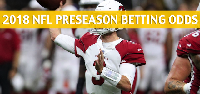 Denver Broncos vs Arizona Cardinals Predictions, Picks, Odds, and Betting Preview – NFL Preseason – August 30 2018