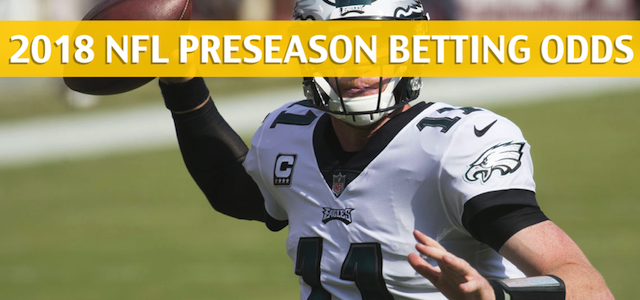 Philadelphia Eagles vs Cleveland Browns Predictions, Picks, Odds and Betting Preview – NFL Preseason – August 23, 2018