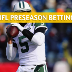 New York Giants vs New York Jets Predictions, Picks, Odds and Betting Preview – NFL Preseason – August 24, 2018
