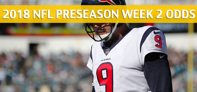 Houston Texans vs Kansas City Chiefs Predictions, Picks, Odds and Betting Preview – NFL Preseason Week 2 – August 9, 2018