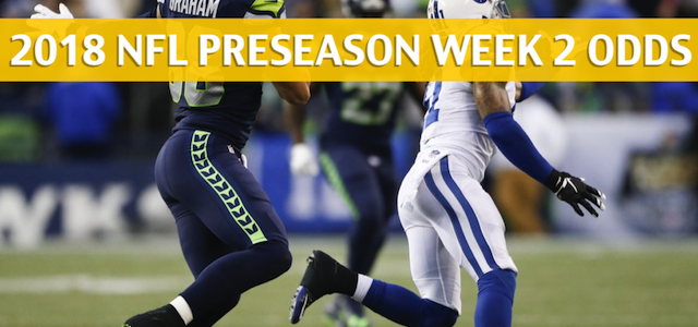 Indianapolis Colts vs Seattle Seahawks Predictions, Picks, Odds and Betting Preview – NFL Preseason Week 2 – August 9, 2018