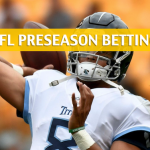 Minnesota Vikings vs Tennessee Titans Predictions, Picks, Odds, and Betting Preview – NFL Preseason – August 30 2018