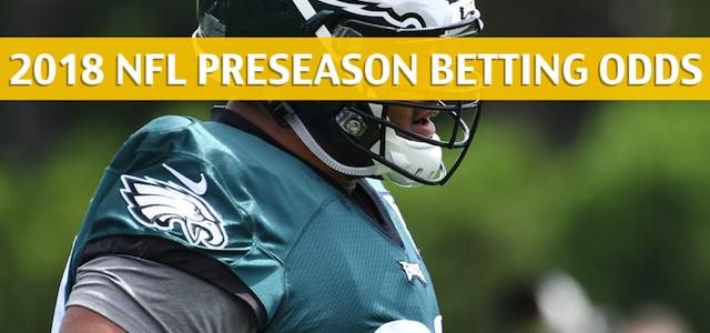 New York Jets vs Philadelphia Eagles Predictions, Picks, Odds and Betting Preview – NFL Preseason – August 30, 2018