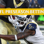 Los Angeles Rams vs New Orleans Saints Predictions, Picks, Odds, and Betting Preview - NFL Preseason - August 30 2018