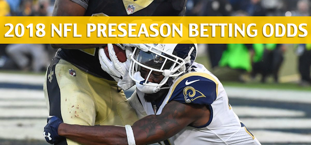 Los Angeles Rams vs New Orleans Saints Predictions, Picks, Odds, and Betting Preview – NFL Preseason – August 30 2018