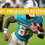 Miami Dolphins vs Atlanta Falcons Predictions, Picks, Odds and Betting Preview – NFL Preseason – August 30, 2018