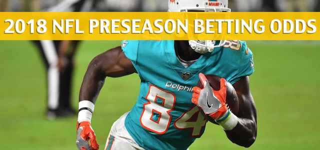 Baltimore Ravens vs Miami Dolphins Predictions, Picks, Odds and Betting Preview – NFL Preseason – August 25 2018