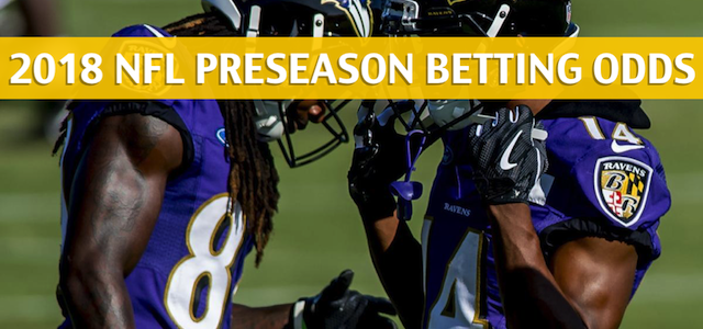 Washington Redskins vs Baltimore Ravens Predictions, Picks, Odds, and Betting Preview – NFL Preseason – August 30 2018