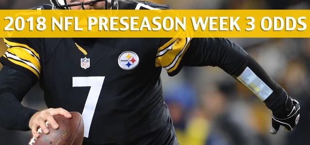 Pittsburgh Steelers vs Green Bay Packers Predictions, Picks, Odds and Betting Preview – NFL Preseason Week 3 – August 16, 2018