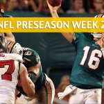 Tampa Bay Buccaneers vs Miami Dolphins Predictions, Picks, Odds and Betting Preview – NFL Preseason Week 2 – August 9, 2018