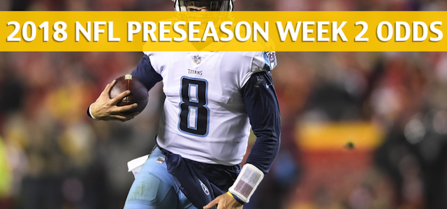 Tennessee Titans vs Green Bay Packers Predictions, Picks, Odds and Betting Preview – NFL Preseason Week 2 – August 9, 2018