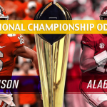 Clemson Tigers vs Alabama Crimson Tide Predictions, Picks, Odds, and Betting Preview - College Football National Championship - January 7 2019