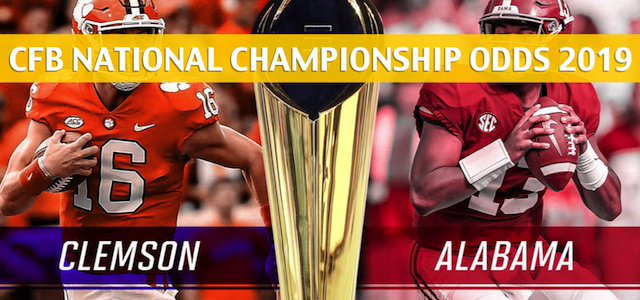 Clemson Tigers vs Alabama Crimson Tide Predictions, Picks, Odds, and Betting Preview – College Football National Championship – January 7 2019