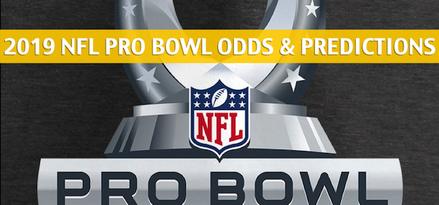 2019 NFL Pro Bowl Predictions, Picks, Odds, and Betting Preview – AFC vs NFC – January 27 2019