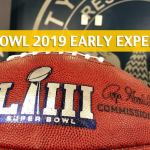Early Expert Picks and Predictions for Super Bowl LIII 2019