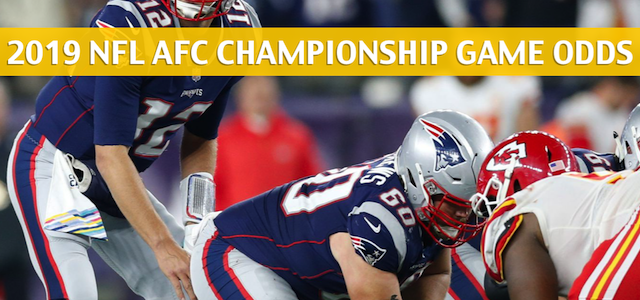 New England Patriots vs Kansas City Chiefs Predictions, Picks, Odds, and Betting Preview – NFL AFC Conference Championship – January 20 2019