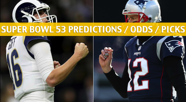 Super Bowl LIII Predictions / Picks / Odds / Betting Preview