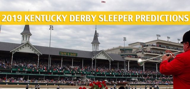 2019 Kentucky Derby Sleepers / Sleeper Picks and Predictions