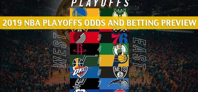 2019 NBA Playoffs Predictions, Picks, Odds, and Betting Preview