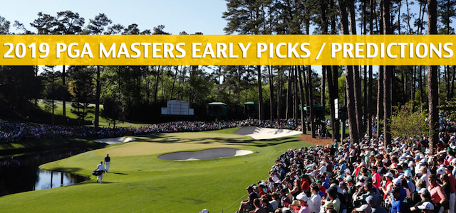 Early PGA Masters Predictions, Picks, and Odds 2019