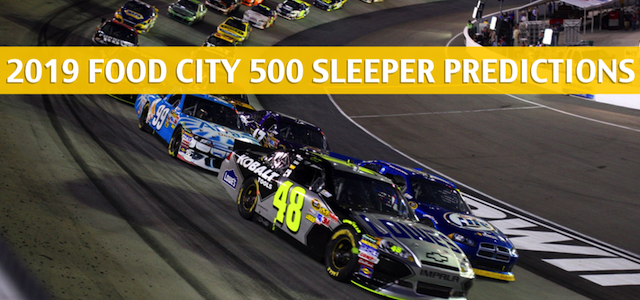2019 Food City 500 Sleepers / Sleeper Picks and Predictions